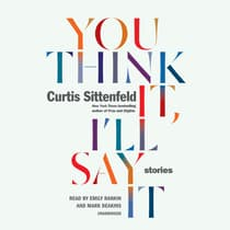 You Think It, I'll Say It by Curtis Sittenfeld audiobook