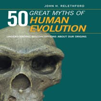 50 Great Myths of Human Evolution by John H. Relethford audiobook