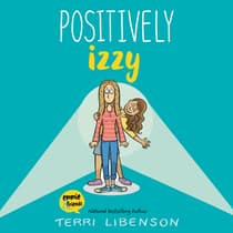 Positively Izzy by Terri Libenson audiobook