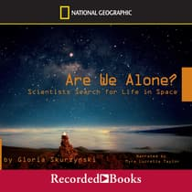 Are We Alone? Scientists Search for Life in Space by Gloria Skurzynski audiobook