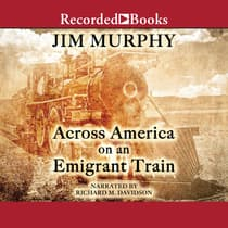 Across America on an Emigrant Train by Jim Murphy audiobook
