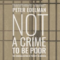 Not a Crime to Be Poor by Peter Edelman audiobook