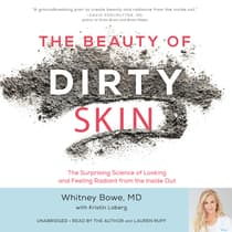 The Beauty of Dirty Skin by Whitney Bowe audiobook