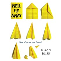 We'll Fly Away by Bryan Bliss audiobook