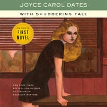 With Shuddering Fall by Joyce Carol Oates audiobook