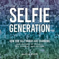 The Selfie Generation by Alicia Eler audiobook