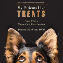 My Patients Like Treats by Duncan MacVean, DVM audiobook
