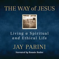 The Way of Jesus by Jay Parini audiobook