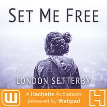 Set Me Free by London Setterby audiobook