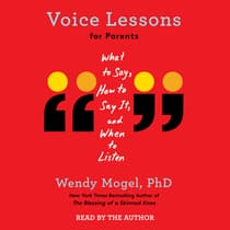 Voice Lessons for Parents by Wendy Mogel audiobook