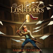 The Lost Books: The Scroll of Kings by Sarah Prineas audiobook