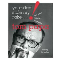 Your Dad Stole My Rake by Tom Papa audiobook