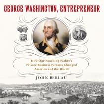 George Washington, Entrepreneur by John Berlau audiobook