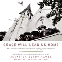 Grace Will Lead Us Home by Jennifer Berry Hawes audiobook