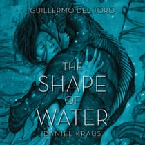 The Shape of Water by Guillermo del Toro audiobook