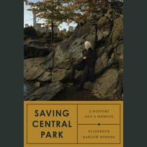 Saving Central Park by Elizabeth Barlow Rogers audiobook
