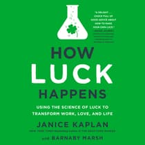 How Luck Happens by Janice Kaplan audiobook