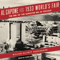 Al Capone and the 1933 World's Fair by William Elliott Hazelgrove audiobook