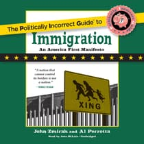 The Politically Incorrect Guide to Immigration by John Zmirak audiobook
