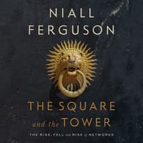 The Square and the Tower by Niall Ferguson audiobook
