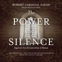 The Power of Silence by Robert Cardinal Sarah audiobook