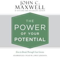 The Power of Your Potential by John C. Maxwell audiobook