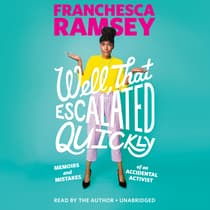 Well, That Escalated Quickly by Franchesca Ramsey audiobook