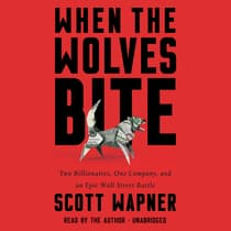 When the Wolves Bite by Scott Wapner audiobook
