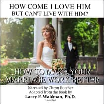 How Come I Love Him but Can't Live with Him? by Larry F. Waldman audiobook