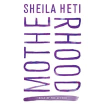 Motherhood by Sheila Heti audiobook