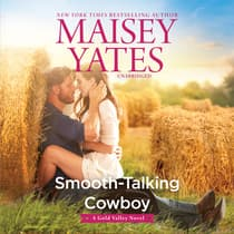 Smooth-Talking Cowboy by Maisey Yates audiobook
