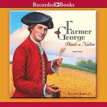 Farmer George Plants a Nation by Peggy Thomas audiobook