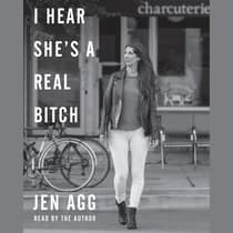 I Hear She's a Real Bitch by Jen Agg audiobook