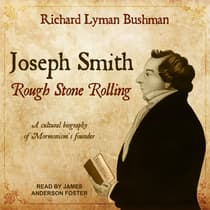 Joseph Smith by Richard Lyman Bushman audiobook