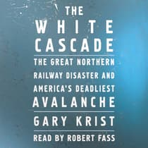 The White Cascade by Gary Krist audiobook