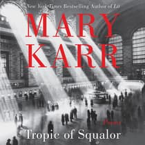 Tropic of Squalor by Mary Karr audiobook