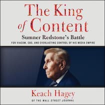 The King of Content by Keach Hagey audiobook