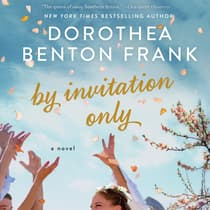 By Invitation Only by Dorothea Benton Frank audiobook
