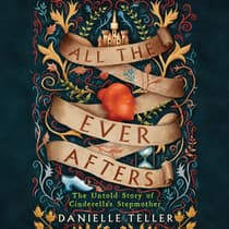 All the Ever Afters by Danielle Teller audiobook
