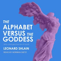 The Alphabet Versus the Goddess by Leonard Shlain audiobook