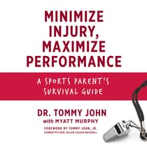 Minimize Injury, Maximize Performance by Tommy John audiobook
