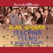 Teaching Teens and Reaping Results by Alan Lawrence Sitomer audiobook