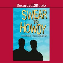 Swear to Howdy by Wendelin Van Draanen audiobook