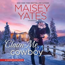 Claim Me, Cowboy by Maisey Yates audiobook