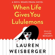 When Life Gives You Lululemons by Lauren Weisberger audiobook
