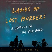 Lands of Lost Borders by Kate Harris audiobook