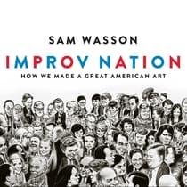 Improv Nation by Sam Wasson audiobook