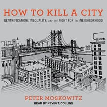 How to Kill a City by Peter Moskowitz audiobook