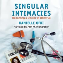 Singular Intimacies by Danielle Ofri audiobook