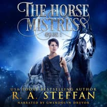 Horse Mistress, The: Book 1 by R. A. Steffan audiobook